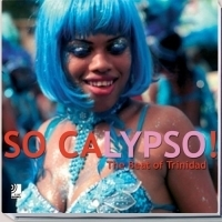 So Calypso! : The Soul Of Trinidad артикул 1149a.