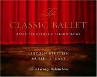 The Classic Ballet : Basic Technique and Terminology (Borzoi Books) артикул 1157a.