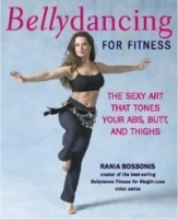 Bellydancing for Fitness : The Sexy Art That Tones Your Abs, Butt, and Thighs артикул 1160a.