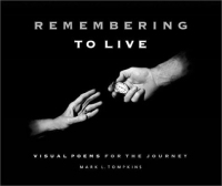 Remembering to Live: Visual Poems for the Journey артикул 1141a.