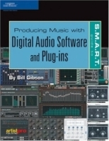 The S M A R T Guide to Digital Recording, Software, and Plug-Ins (S M A R T Guide To ) артикул 4000b.
