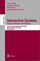 Interactive Systems: Design, Specifications, and Verification : 9th International Workshop, Dav-Is Sic 2002, Rostock, Germany, June 12-14, 2002 : Proceedings (Lecture Notes in Computer Science, 2545) артикул 4017b.